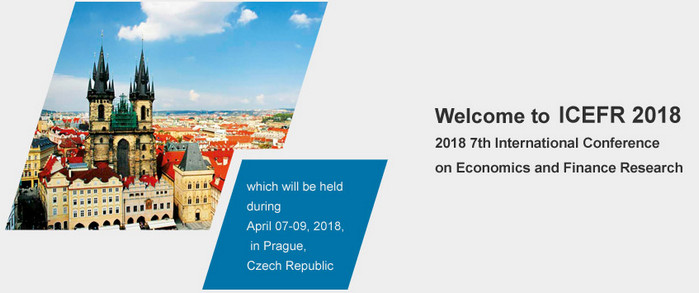 2018 7th International Conference on Economics and Finance Research (ICEFR 2018), Prague, Czech Republic