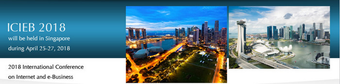 2018 International Conference on Internet and e-Business (ICIEB 2018), Singapore