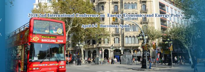 2018 2nd International Conference on  Energy Economics and Energy Policy (ICEEEP 2018), Barcelona, Spain