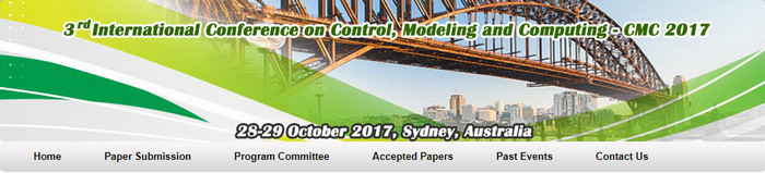 Third International Conference on Control, Modeling and Computing (CMC - 2017), Sydney, South Australia, Australia