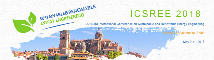 2018 3rd International Conference on Sustainable and Renewable Energy Engineering (ICSREE 2018), Salamanca, Spain