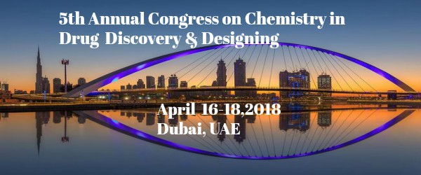 5th Annual Congress on Chemistry in Drug Discovery & Designing, Dubai, United Arab Emirates