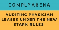 Structuring and Auditing Physician Leases Under the New Stark Rules
