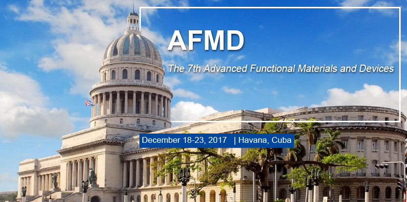 The 7th Advanced Functional Materials and Devices (AFMD 2017)--SCOPUS, Ei Compendex (CPX), Havana, Cuba