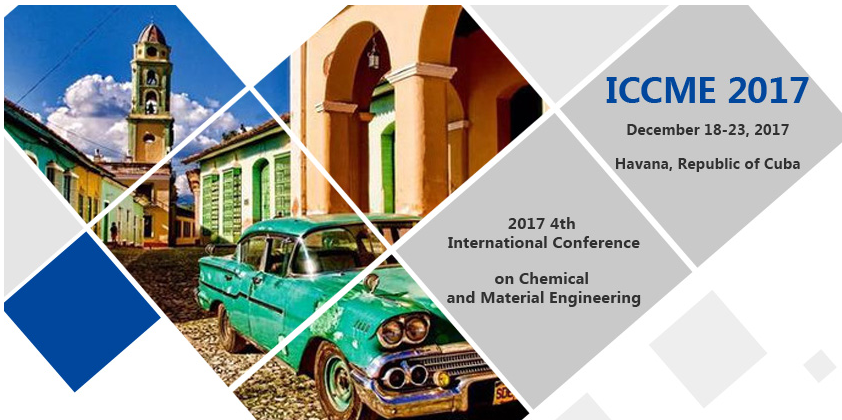 2017 4th International Conference on Chemical and Material Engineering (ICCME 2017)--SCOPUS, Ei Compendex (CPX), Havana, Cuba