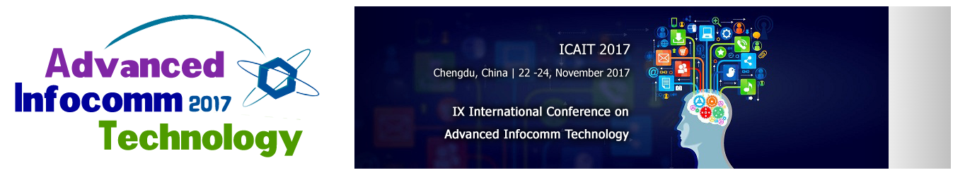 2017 IEEE 9th International Conference on Advanced Infocomm Technology (ICAIT 2017), Chengdu, Sichuan, China