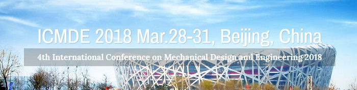2018 the 4th International Conference on Mechanical Design and Engineering (ICMDE 2018), Beijing, China