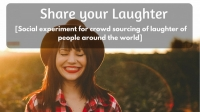 Share Your Laughter - Social Experiment for Crowd Sourcing of Laughter of People Around the World
