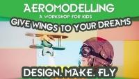Aeromodelling - Workshop For Kids