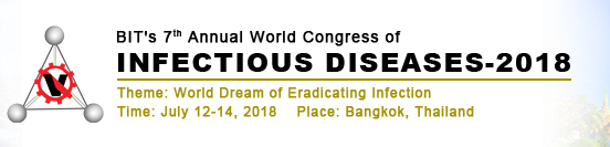 The BIT's 7th Annual World Congress of Infectious Diseases -2018 (WCID-2018), Bangkok, Thailand