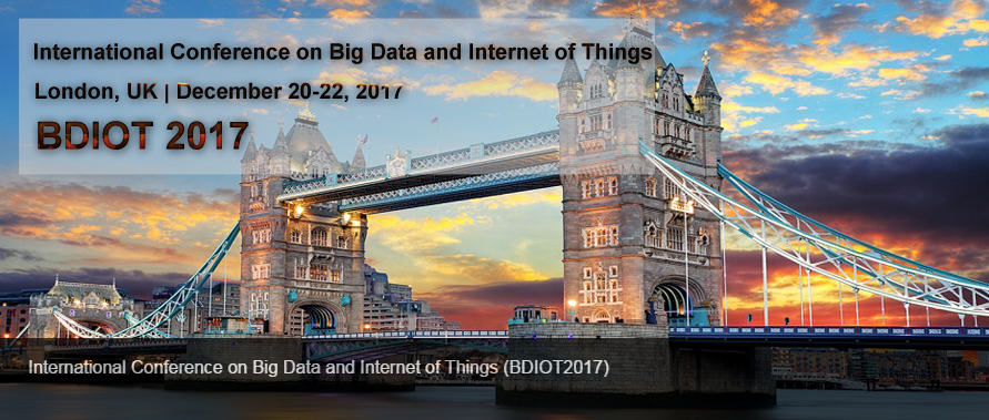 ACM - 2017 International Conference on Big Data and Internet of Things (BDIOT 2017), London, United Kingdom