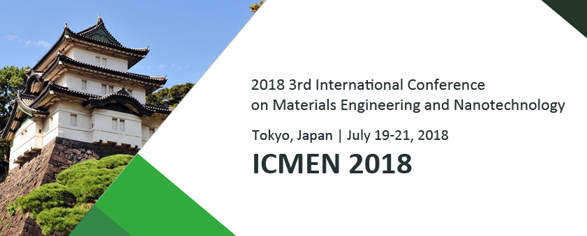 2018 3rd International Conference on Materials Engineering and Nanotechnology (ICMEN 2018)--SCOPUS, Ei Compendex, Tokyo, Japan