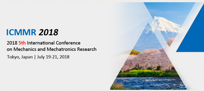 2018 5th International Conference on Mechanics and Mechatronics Research (ICMMR 2018)--EI Compendex, Scopus, Tokyo, Japan