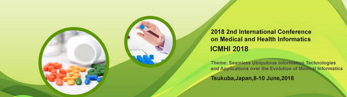 ACM--2018 2nd International Conference on Medical and Health Informatics (ICMHI 2018), Tsukuba, Japan