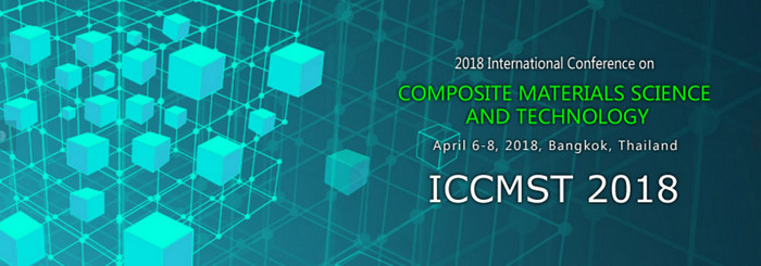 KEM-2018 International Conference on Composite Materials Science and Technology (ICCMST 2018), Bangkok, Thailand