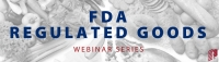 U.S. Import of FDA Regulated Products: Understanding the Entry Process