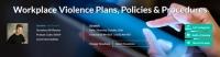 Workplace Violence Plans, Policies & Procedures