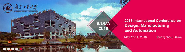 2018 International Conference on Design, Manufacturing and Automation (ICDMA 2018), Guangdong, China