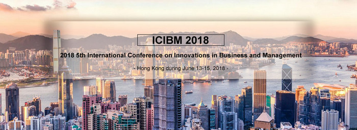 2018 5th International Conference on Innovations in Business and Management (ICIBM 2018), Hong Kong, Hong Kong