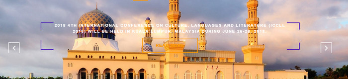 2018 4th International Conference on Culture, Languages and Literature (ICCLL 2018), Kuala Lumpur, Malaysia