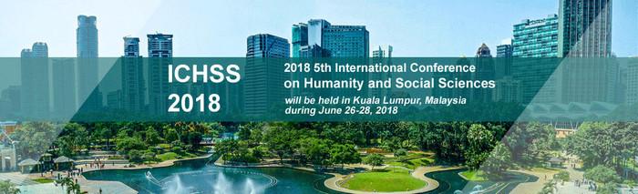2018 5th International Conference on Humanity and Social Sciences (ICHSS 2018), Kuala Lumpur, Malaysia