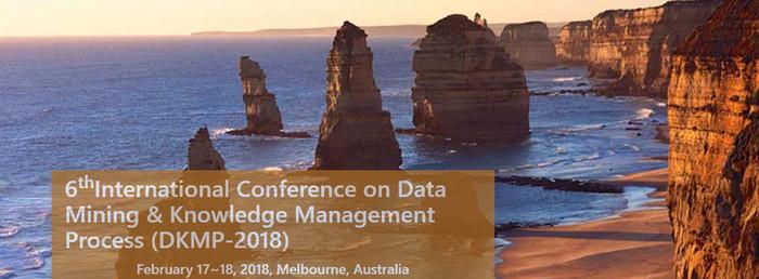 6th International Conference on Data Mining & Knowledge Management Process (DKMP-2018), Melbourne, Victoria, Australia