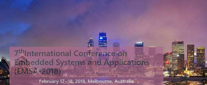 7th International Conference on Embedded Systems and Applications (EMSA - 2018), Melboure, Australia