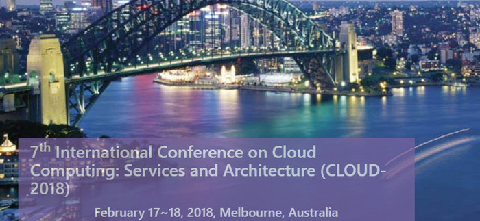 7th International Conference on Cloud Computing: Services and Architecture (CLOUD 2018), Melbourne, New South Wales, Australia