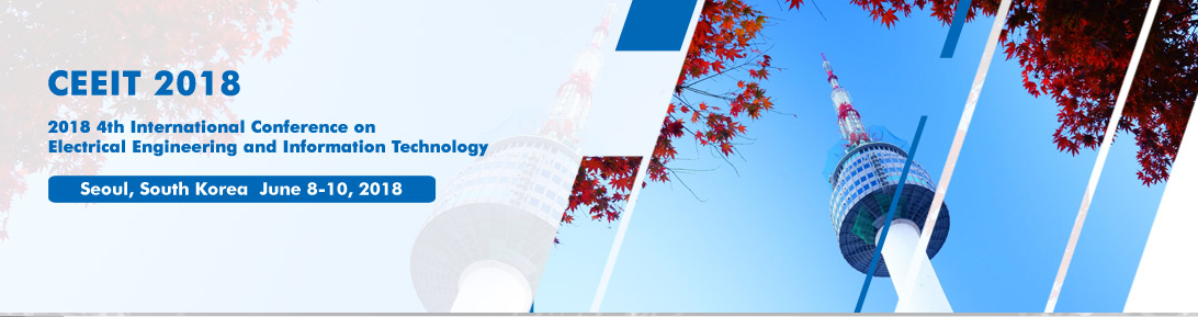 2018 4th International Conference on Electrical Engineering and Information Technology (CEEIT 2018), Seoul, South korea