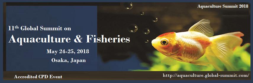11th Global Summit on Aquaculture & Fisheries, Osaka, Kansai, Japan
