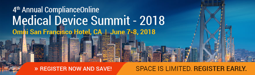4th Annual ComplianceOnline Medical Device Summit 2018, San Francisco, California, United States