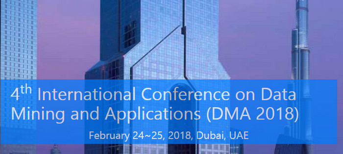 4th International Conference on Data Mining and Applications (DMA 2018), Dubai, United Arab Emirates