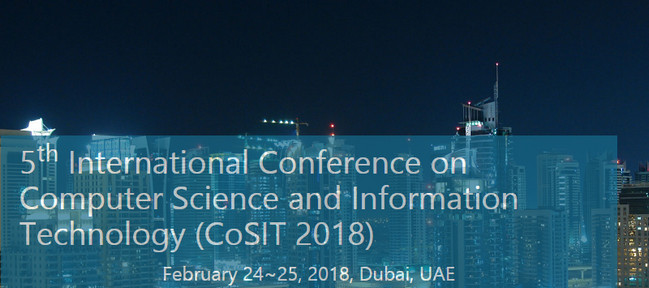5th International Conference on Computer Science and Information Technology (CoSIT 2018), Dubai, United Arab Emirates