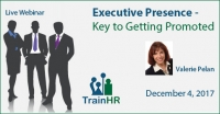 Executive Presence - Key to Getting Promoted