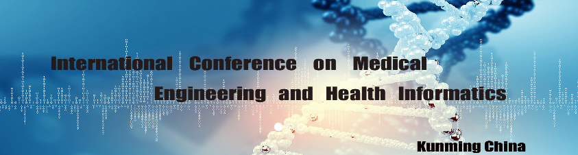 2018 International Conference on Medical Engineering and Health Informatics (MEHI-2018), Kunming, China
