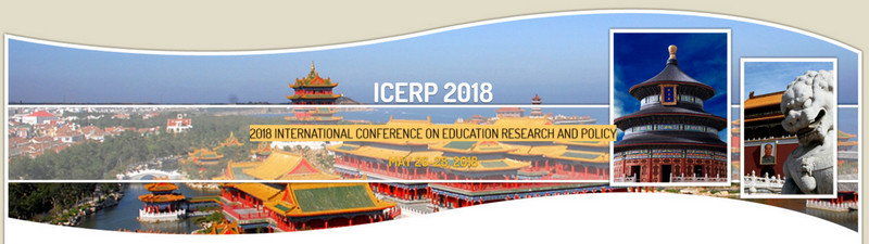 2018 International Conference on Education Research and Policy (ICERP 2018), Beijing, China