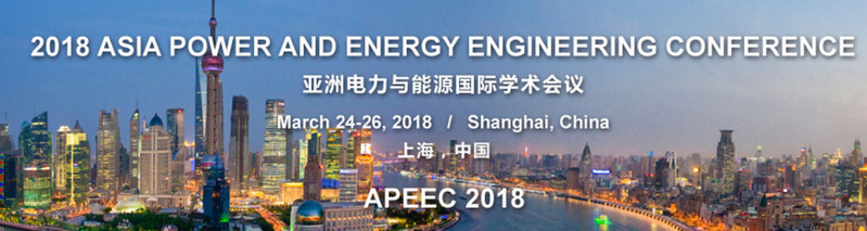 2018 Asia Power and Energy Engineering Conference (APEEC 2018), Shanghai, China