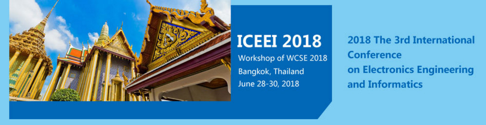 2018 The 3rd International Conference on Electronics Engineering and Informatics (ICEEI 2018), Bangkok, Thailand