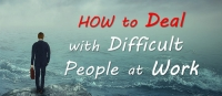 Strategies and Steps to Manage Difficult People