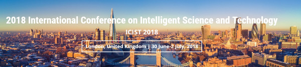 2018 International Conference on Intelligent Science and Technology (ICIST 2018), London, United Kingdom