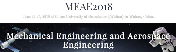 2018 Asia Conference on Mechanical Engineering and Aerospace Engineering (MEAE 2018), Wuhan, Hubei, China