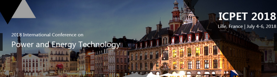 2018 International Conference on Power and Energy Technology (ICPET 2018), Lille, Nord, France