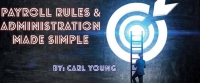 Payroll Rules & Administration Made Simple