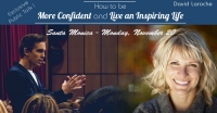 How to be more confident and live an inspiring life - Public Talk Santa Monica - 11/20/2017