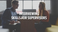 Interviewing Skills for Supervisors: Keys to Conducting Effective Candidate Interviews