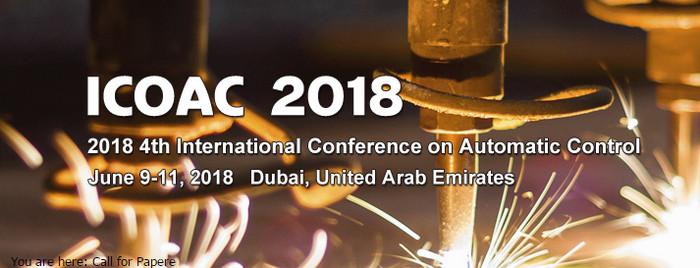 2018 4th International Conference on Automatic Control (ICOAC 2018), Dubai, United Arab Emirates