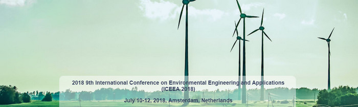 2018 9th International Conference on Environmental Engineering and Applications (ICEEA 2018), Amsterdam, Netherlands