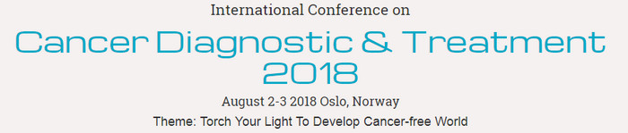 International Conferences on Cancer Diagnostic and Treatment 2018, Oslo, Norway