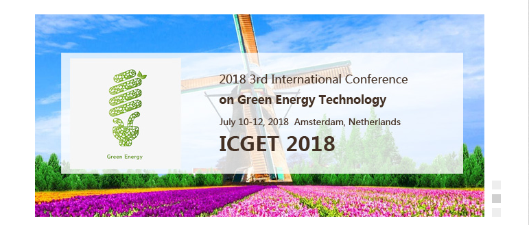 2018 3rd International Conference on Green Energy Technology (ICGET 2018), Amsterdam, Netherlands