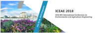 2018 8th International Conference on Environmental and Agriculture Engineering (ICEAE 2018)